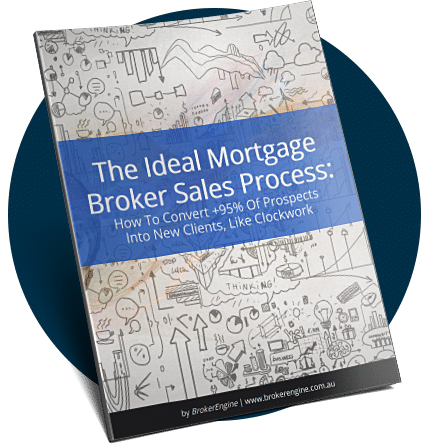 The Ideal Morgage Broker Sales Process
