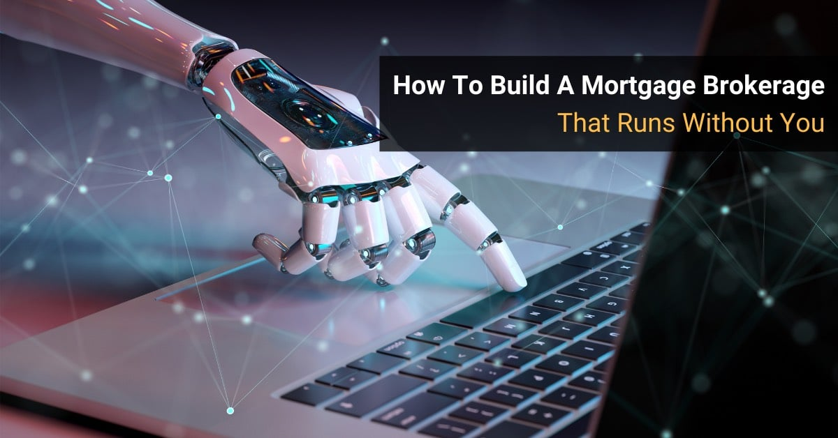 Mortgage Broking Practice That Runs Without You