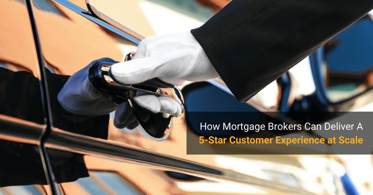 Mortgage Broker Customer Experience (CX)
