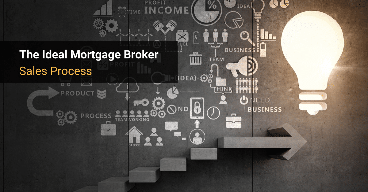 The Ideal Mortgage Broker Sales Process