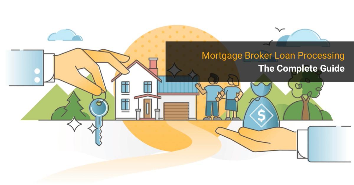 Mortgage Broker Loan Processing Guide