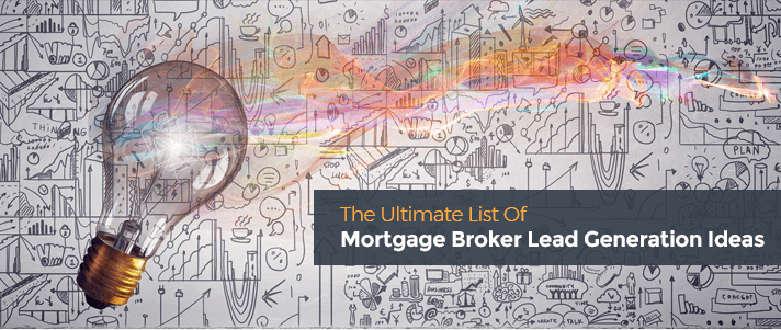 Mortgage Broker Lead Generation Ideas